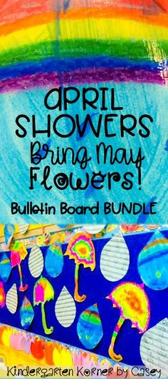 Kindergarten Korner by Casey: April Showers Bring May Flowers: Create a Rainy Day Display! Kindergarten First Grade Second Grade Third Grade April Writing Prompts Bulletin Board Raindrop Writing Templates April crafts