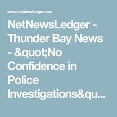 "NetNewsLedger - Thunder Bay News - ""No Confidence in Police Investigations"" - NAN Grand Chief Fiddler"