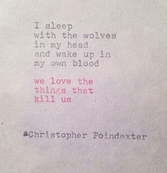 The Blooming of Madness poem by Christopher Poindexter Writing Quote Poem Quotes, Words Quotes, Wise Words, Life Quotes, Sayings, Daily Quotes, Pretty Words, Beautiful Words, Favorite Quotes