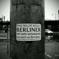 Berlin Slang saying: Listen up kid, Berlin people are nice to each other and also to their guests. quotes and words individual West Berlin, Berlin Wall, Berlin Berlin, East Germany, Berlin Germany, True Words, Poly Couple, Berlin Today, Words Quotes