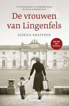 De vrouwen van Lingenfels ebook by Jessica Shattuck - Rakuten Kobo I Love Books, Books To Read, My Books, Nicholas Sparks, High Society, Thrillers, New York Times, Book Art, Funny Jokes