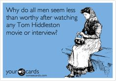 because Tom Hiddleston