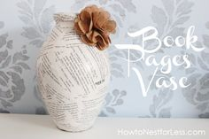 book pages vase - http://howtonestforless.com/2012/05/30/5-minute-craft-book-page-vases/