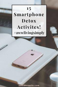 15 Smartphone Detox Activities #awwlivingsimply   www.awelderswife.com