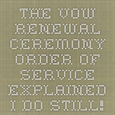 The Vow Renewal Ceremony Order Of Service Explained - I Do Still!