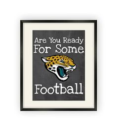 Jacksonville Jaguars  Are You Ready For Some by BigLeaguePrints, $12.00