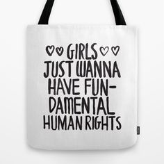 Buy Girls Just Wanna Have Fun(damental Human Rights) by Zara Yow as a high quality Tote Bag. Worldwide shipping available at Society6.com. Just one of…
