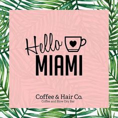 Get ready #Miami! Coffee & Hair Co. is brewing soon... No scissors, No dyes just blow -drys. Oh! And your favorite Cup of Joe 😉#CoffeeandHairCo ☕️ + 💁