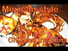 Atkins Diet Recipes:  Mexican-style Chicken Involtini (IF)