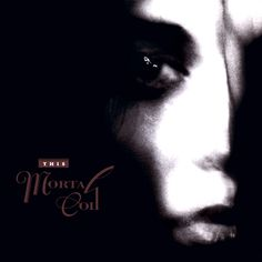 This Mortal Coil - Filigree and Shadow, (1986) by Vaughan Oliver