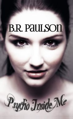 Claim a free copy of Psycho Inside Me by Bonnie R. Paulson!  #thriller #YA