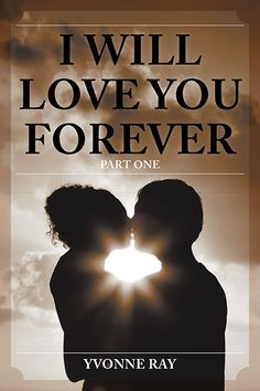 """Congrats Yvonne Ray on the #newrelease """"I Will Love You Forever"""""""