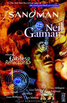 """The Sandman, Volume 6: Fables and Reflections"" (New Edition)  by Neil Gaiman, Various (Illustrator).   http://www.barnesandnoble.com/w/fables-and-reflections-neil-gaiman/1103295971?ean=9781401231231"