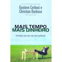 ♡ Mais tempo, mais dinheiro, de Gustavo Cerbasi e Christian Barbosa