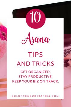 Want to get more out of Asana? Here are 10 Asana tips and tricks to help you get organized, stay productive, and keep your biz on track. Click through to read all 10.