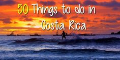 50 incredible things to do in Costa Rica: http://mytanfeet.com/activities/50-activities-things-to-do-in-costa-rica/