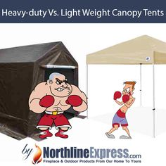 Canopies can be broken into two categories based on durability; light-weight and heavy-duty canopies. These two types of canopies differ not only in the frame strength and thickness but the cover strength and thickness as well.