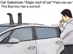 37 Car Salesman Memes That Are Really Entertaining Funny Car Memes, Car Humor, Stupid Funny Memes, Dankest Memes, Hilarious, Funny Stuff, Funny Things, Random Stuff, Funny Memes