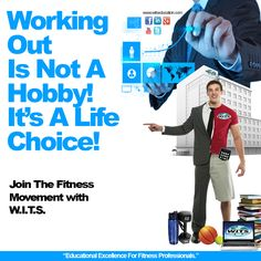 Working Out Is Not A Hobby! www.witseducation.com
