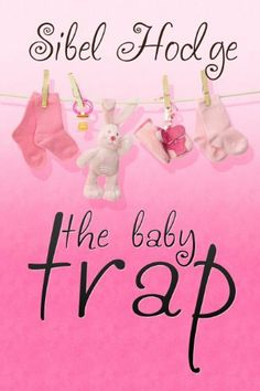 The Baby Trap by Sibel Hodge, http://www.amazon.com/dp/B006JFIA84/ref=cm_sw_r_pi_dp_bJygrb1P57P6C