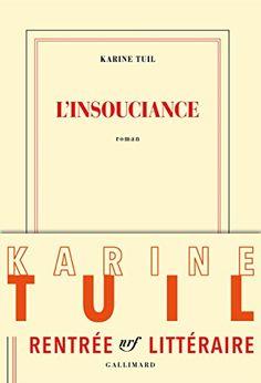 L'insouciance de Karine Tuil…