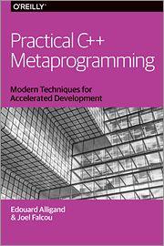 Practical C++ Metaprogramming - O'Reilly Media