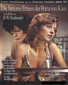 The Bitter Tears of Petra von Kant (Rainer Werner Fassbinder, 1972), based on his own play, Fassbinder's caustic melodrama shows the changing dynamics within a lesbian relationship. Find this at 791.43743 BIT