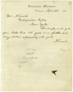 """""""Tell Tad the goats and father are very well — especially the goats.""""  Telegram from President Abraham Lincoln to Mrs. Lincoln, Responding to her Request for a 50 Dollar Draft and News of their Young Son's Pet Goats at the White House, 04/28/1864 Source: research.archives.gov"""