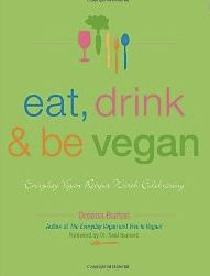 EAT, DRINK, & BE VEGAN BY DREENA BURTON  While her recipes sometimes call for ingredients you may not have used before, they remain simple to prepare and even unfamiliar ingredients can be found in your local grocery store or co-op.  As with Dreena's previous books, Eat, Drink & Be Vegan: Everyday Vegan Recipes Worth Celebrating is a wonderful collection of unique recipes that home cooks of all skill levels will enjoy.
