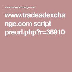 www.tradeadexchange.com script preurl.php?r=36910