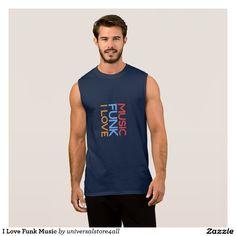 I Love Funk Music Sleeveless Shirt