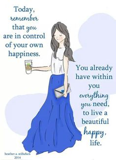#Women YOU ARE in Control of Your Own #Happiness :-)