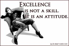 Excellence is not a skill–it's an attitude. Strive for excellence. Positive Attitude Quotes, Funny Attitude Quotes, My Attitude, Dream Word, My Life My Rules, Sweet Quotes, Sweet Sayings, Graphic Quotes, Tumblr Quotes
