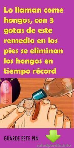 Lo llaman come hongos, con 3 gotas de este remedio en los pies se eliminan los hongos en tiempo récord. #hongos #remedio #pies #salud