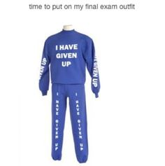 Finals week outfit: Yes.  It is written all over you.