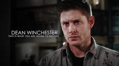 Dean Winchester | This is what you are going to become. An awesome tribute to the terrifying Deanmon.