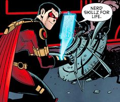 """Nerd skillz for life."" Red Robin in Batman & Robin Eternal #10"