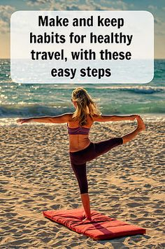 How to stay healthy while traveling. Make and keep habits for healthy travel. Click to learn more of pin to read latter. Ann K Addley travel blog