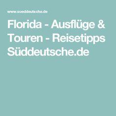 Florida - Ausflüge & Touren - Reisetipps Süddeutsche.de