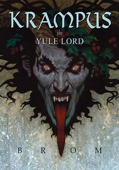 Krampus, the Yule Lord by Brom || bet you thought Santa Claus was the good guy? well you thought wrong, my friend. (click through for review)