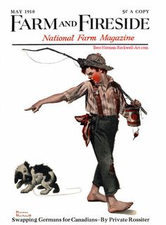 """""""Go Home"""" 5/1918 aka. """"Boy and Dog Going Fishing"""" by Norman Rockwell for Farm And Fireside National Farm Magazine, cover"""
