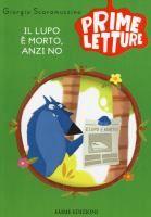 Il lupo è morto, anzi no / Giorgio Scaramuzzino ; illustrazioni di Isabella Ongaro