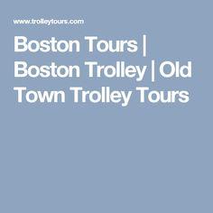 Boston Tours | Boston Trolley | Old Town Trolley Tours