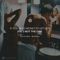 #extremequotes #her #follow #relationshipquotes #inspiration #tagher #relationship #classy #follow #like #inspirationalquotes #instagood #picoftheday #quoteoftheday #ifyou #need #money #together #shes #notheone #millionaire #billionaire
