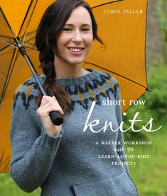 Get a sneak peek into the pages of Carol Feller's technique-based Short Row Knits book, plus enter to win your own copy.