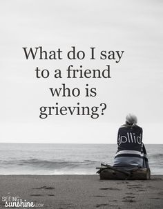 What do we say when someone is grieving? How do we help when a friend is in pain? Are you wondering how to help a grieving friend?