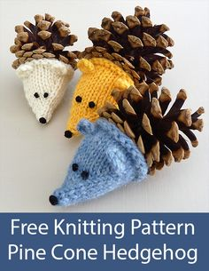 Free Knitting Pattern for Pine Cone Hedgehog - Knit a little sock head to turn a. , Free Knitting Pattern for Pine Cone Hedgehog - Knit a little sock head to turn a pine cone into an adorable animal toy. Great for scrap yarn since it . Knitting Patterns Free, Knit Patterns, Free Knitting, Free Pattern, Sock Knitting, Free Christmas Knitting Patterns, Knitting Machine, Vintage Knitting, Knitting Needles