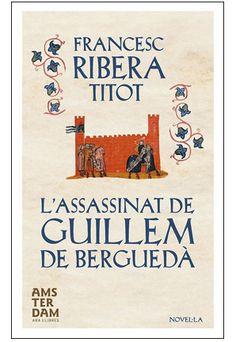 El que hem llegit: L'assassinat de Guillem de Berguedà: Una novel·la ben trobada