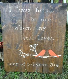 Love, Marriage, Christian Scripture Sign - I have found the one whom my soul loves - Song of Solomon 3:4 sign by PearlyBirdDesigns