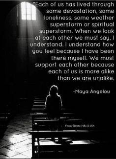 Maya Angelou - So true!